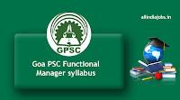 Goa PSC Functional Manager syllabus