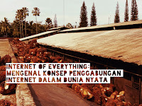 Internet of Everything: Mengenal konsep penggabungan internet dalam dunia nyata