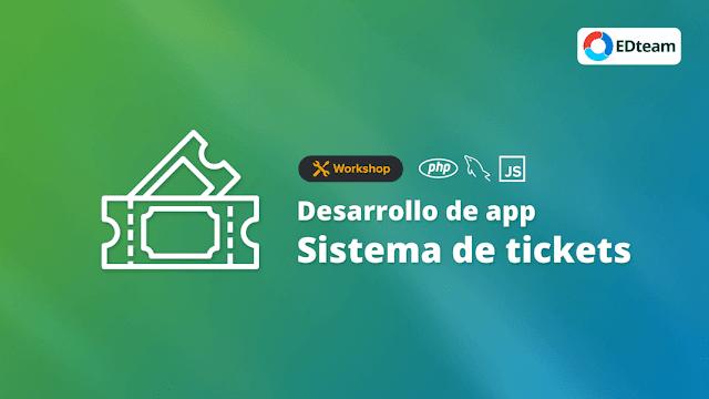 Workshop: Desarrollo de sistema de tickets (EDTeam)