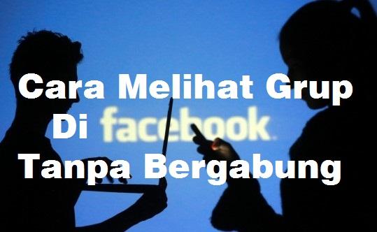 Cara Melihat Grup Tertutup Di Facebook Tanpa Bergabung