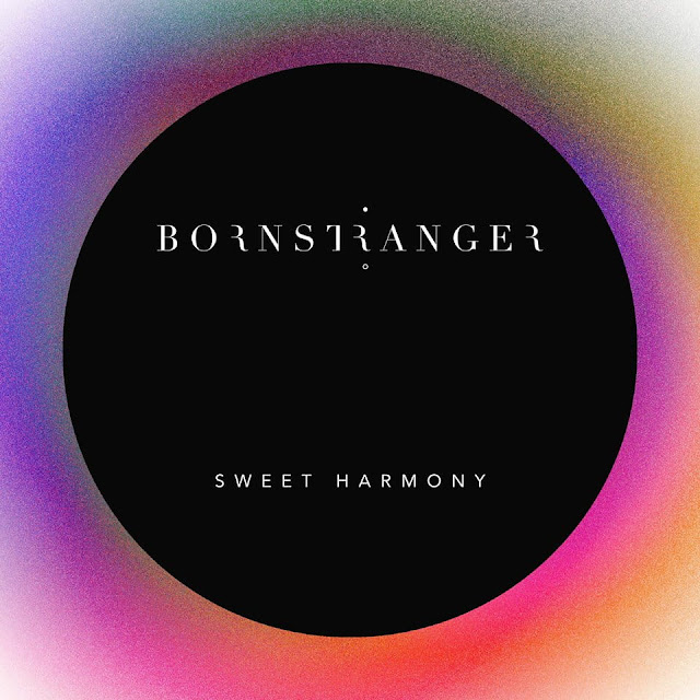 Born Stranger Unveils New Single 'Sweet Harmony'