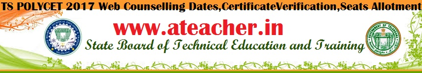 TS POLYCET 2017 Web Counselling Dates,CertificateVerification,Seats Allotment