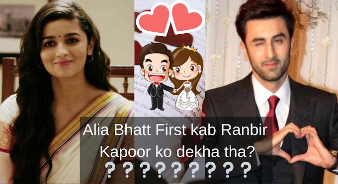 Alia Bhatt first kab Ranbir Kapoor ko dekha tha?