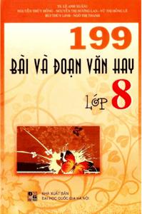 199 Bài Và Đoạn Văn Hay Lớp 8 - Lê Anh Xuân