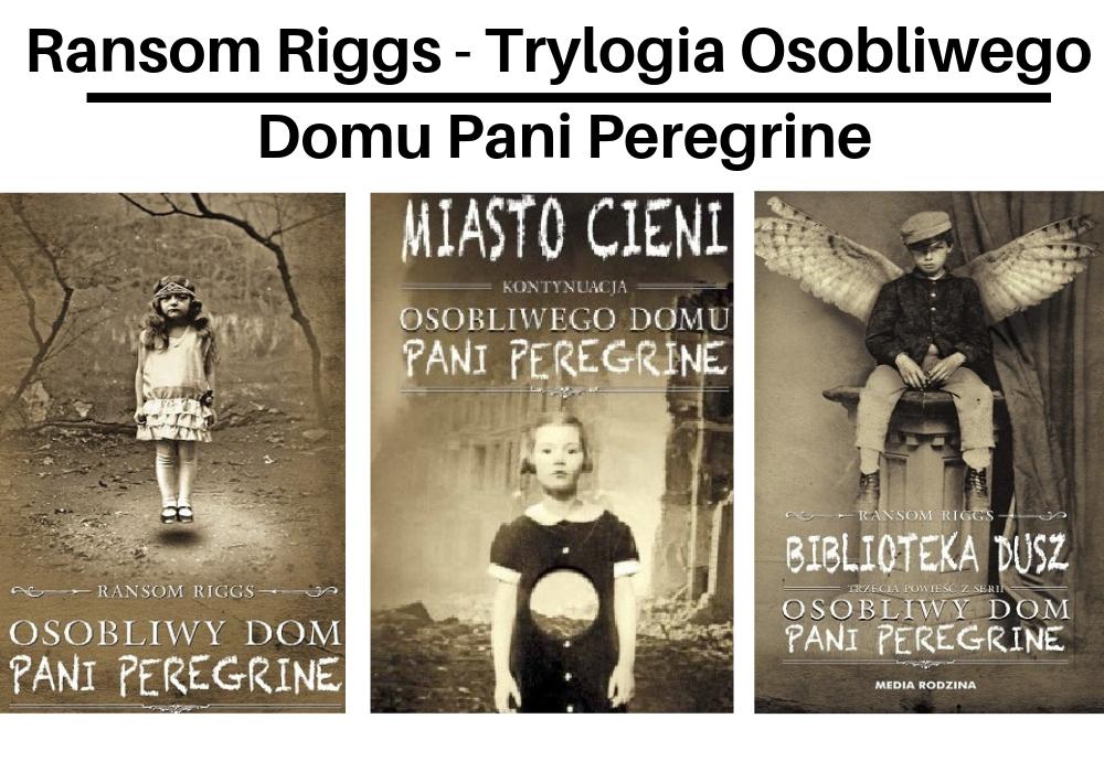 Ransom Riggs, Trylogia Osobliwego Domu Pani Peregrine, TOP 5, Marzenie Literackie