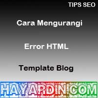 Cara Mengurangi Error HTML Pada Template Blog
