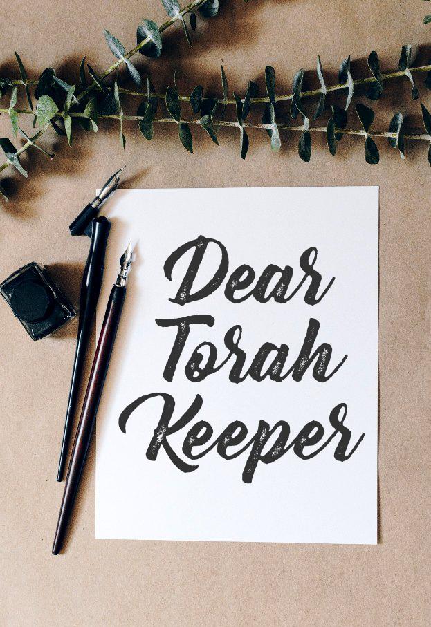 Dear Torah Keeper | Land of Honey