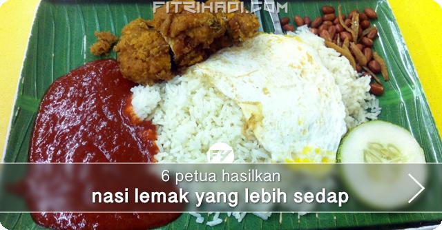 (Tips) 6 Petua Hasilkan Nasi Lemak Lebih Sedap