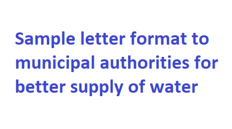 Sample letter format to municipal authorities for better