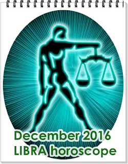 December 2016 LIBRA horoscope forecast