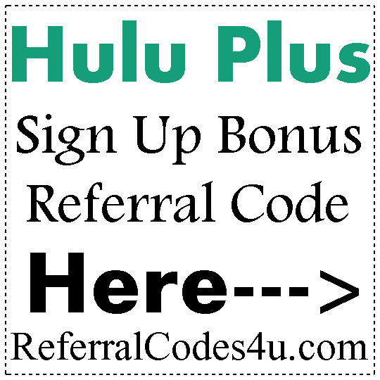 Hulu Plus Referral Codes 2016-2017, Hulu Plus Refer A Friend Program, Hulu Plus Coupons August, September, October