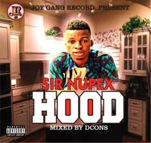 Nupex – My Hood (Prod By D Cons) [New Song] - Mp3made.com.ng
