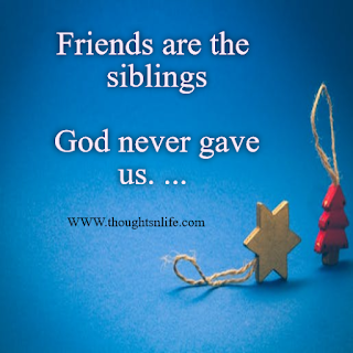 Friendship quotes - Friends are the siblings God never gave us. Mencius