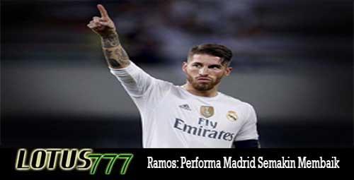 Ramos: Performa Madrid Semakin Membaik