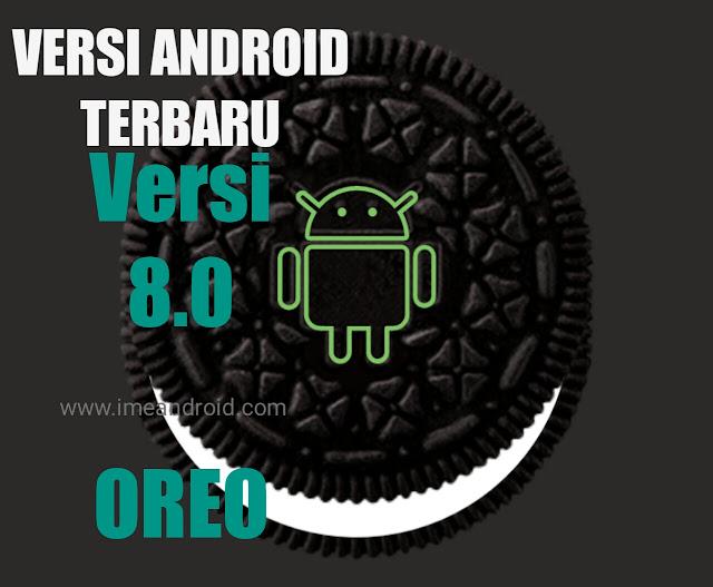 7  Kelebihan Versi Android Oreo Menarik!! [Jangan]