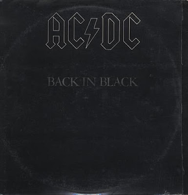 AC/DC... Back In Black 1980... first album with Brian Johnson on vocals after the death of the awesome Bon Scott.