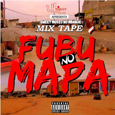 "Sweet Music No Mbanje - Fubú no Mapa  ""Mixtape"""