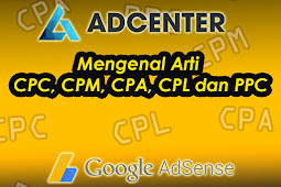 Mengenal Arti CPC, CPM, CPA, CPL dan PPC
