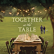 "A Review of ""Together at the Table"" by Hillary Manton Lodge"