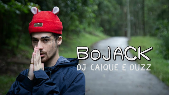 BoJack - Duzz Prod. DJ Caique | Download, Letra e Vídeo