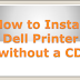 How to Install Dell Printer Without Cd