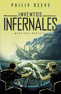 Libro - MÁQUINAS MORTALES #3 Inventos Infernales. Philip Reeve (Alfaguara - 1 Febrero 2018) | LITERATURA JUVENIL CIENCIA FICCION  portada libro español españa