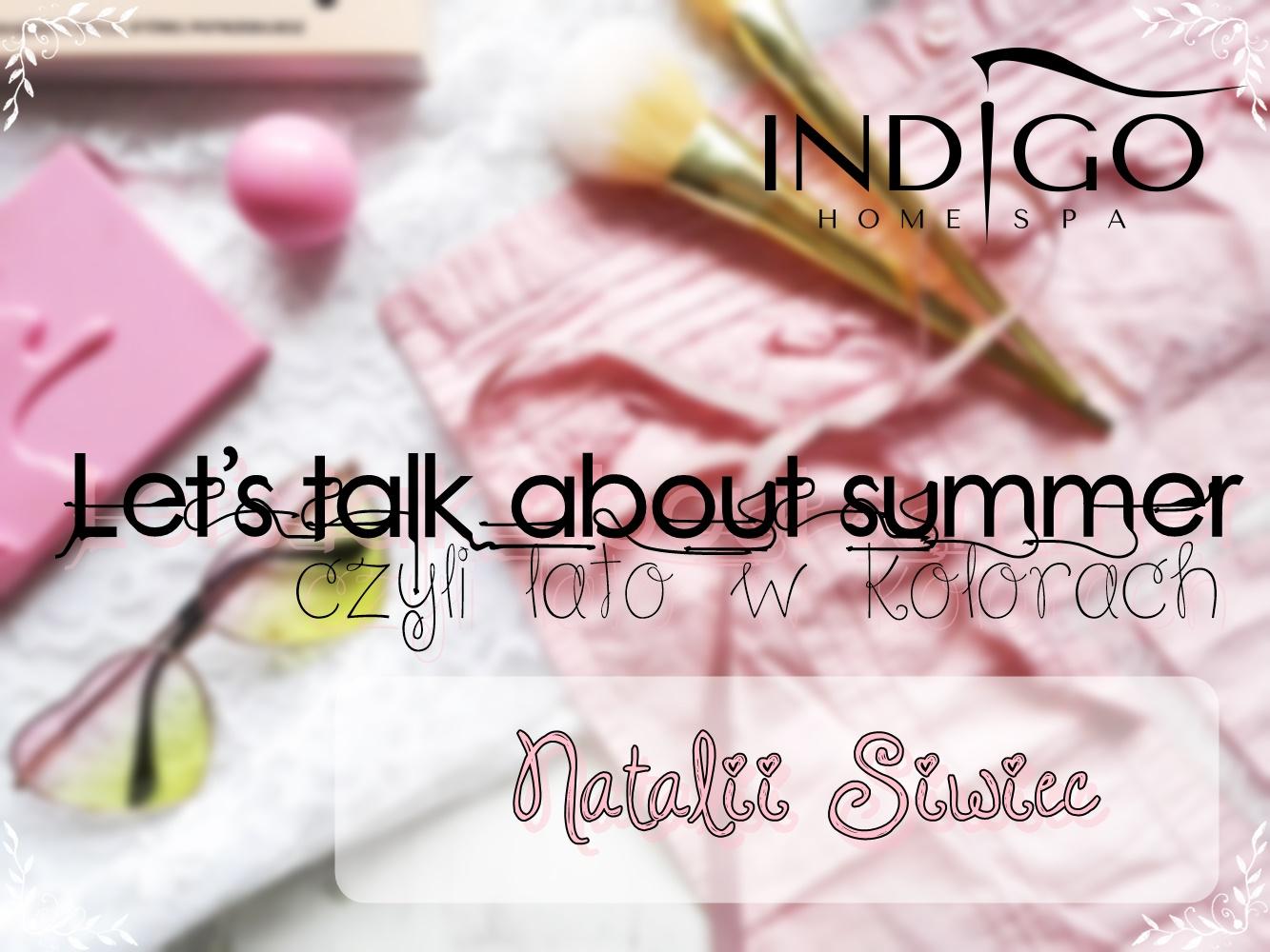 Let's talk about summer, czyli lato w kolorach Natalii Siwiec