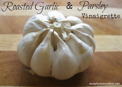 Roasted Garlic and Parsley vinaigrette - suzyhomemaker.net