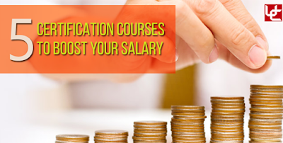 5 CERTIFICATION COURSES TO BOOST YOUR SALARY