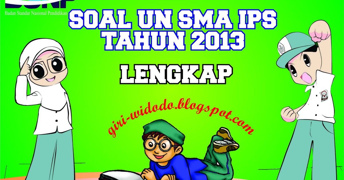 Download Soal Un Sma 2013 Jurusan Ips All Mapel Giri Widodo
