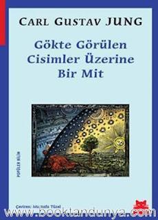 Carl Gustav Jung - Gökte Görülen Cisimler Üzerine Bir Mit
