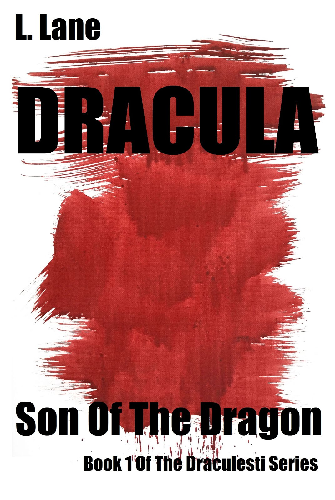 Dracula: Son Of The Dragon (Draculesti Series Book 1)