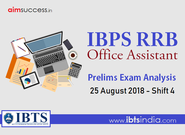 IBPS RRB Office Assistant Prelims Exam Analysis: 25 August 2018 - Shift 4