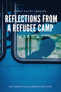 Reflections from a Refugee Camp: Part A from authenticcollaboration.org #refugee #lebanon #syria #education