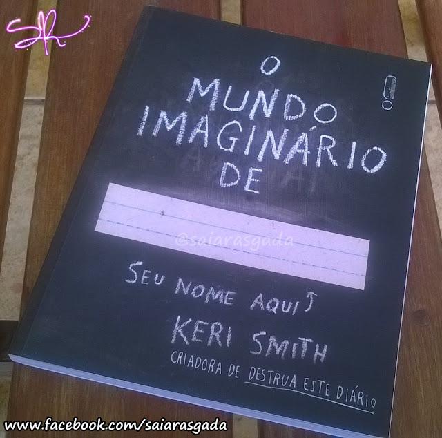 resenha o mundo imaginário de - livro interativo - keri smith