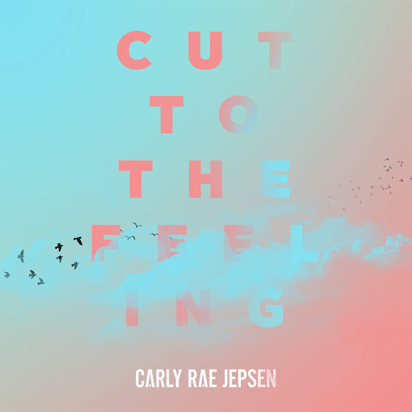 Carly Rae Jepsen - Cut to the Feeling - Single Cover