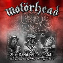 Motorhead The Wörld Is Ours Vol. 1. Everything Further Than Everyplace Else