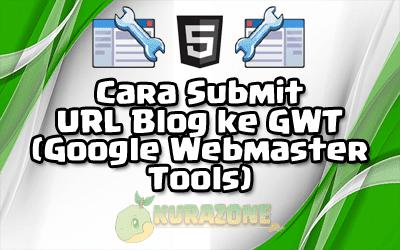 Cara Submit URL Blog ke GWT (Google Webmaster Tools)