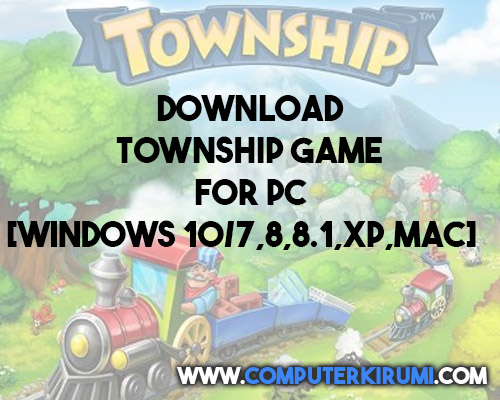 Download-Install Township Game For PC[windows 10,8,7,mac].jpg