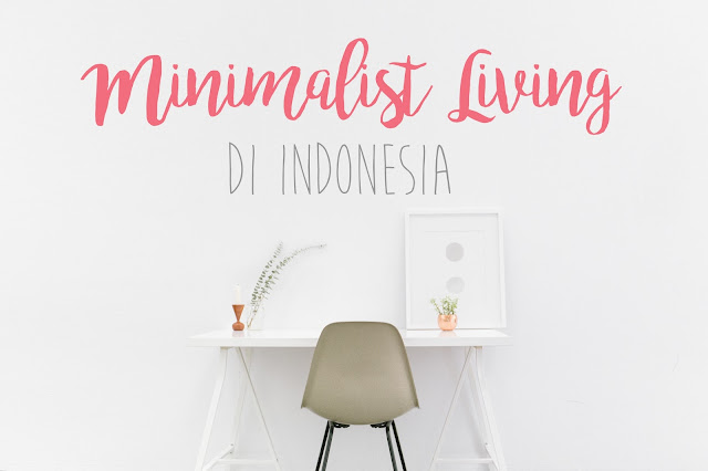 minimalist living di Indonesia