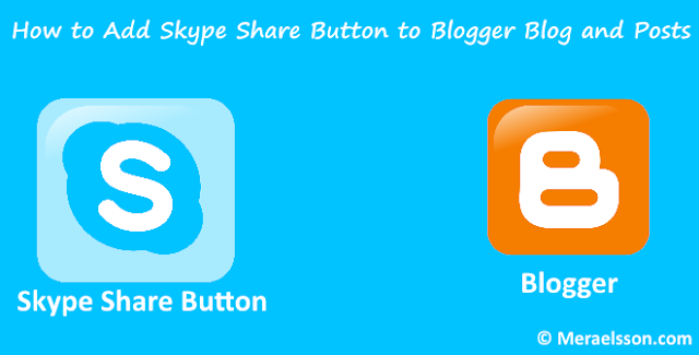 How to Add Skype Share Button to Blogger Blog and Posts
