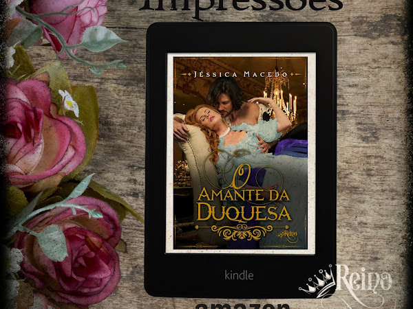 Primeiras Impressões: O Amante da Duquesa - Jéssica Macedo