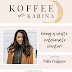 Koffee with Karina & NIkki Phillippi: Being a Multi-Passionate Creator! [VIDEO]