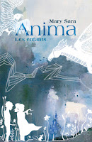 https://mina-land.blogspot.com/2018/07/anima-tome-1-les-enfants-de-mary-sara.html