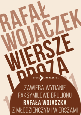 Niejednoznaczny Rafał Wojaczek Wiersze I Proza 1964 1971