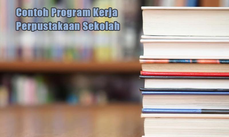 Contoh Program Kerja Perpustakaan Sekolah Word
