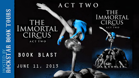 Book Blast: The Immortal Circus: Act Two by A.R. Kahler *Guest Post & Giveaway*
