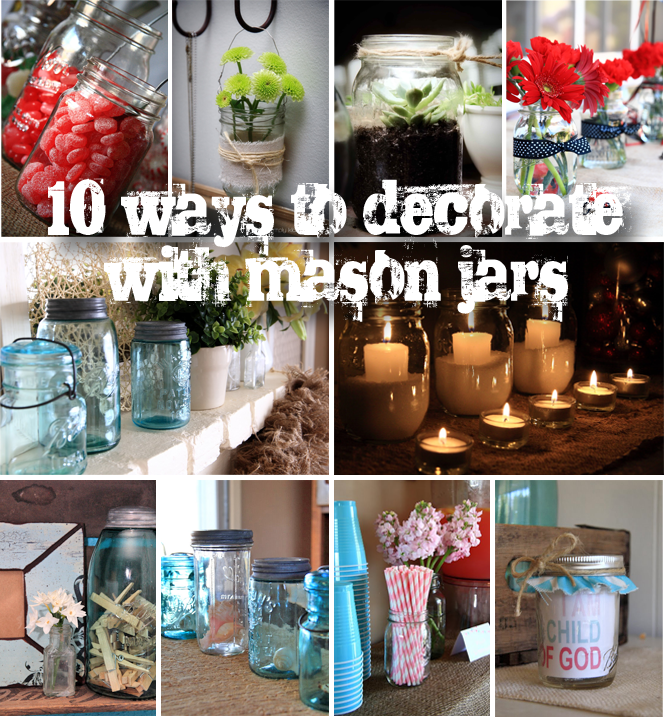 Mason jar project inspiration and how i use them in my for Room decor ideas with mason jars