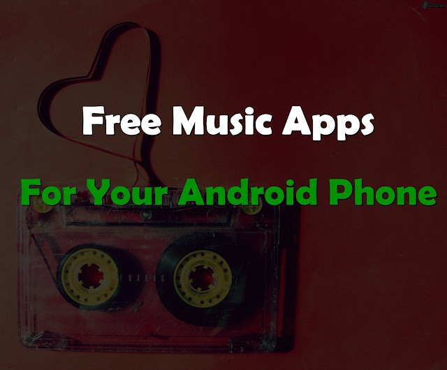 6 Free Music Apps To Incorporate With Your Android Phone