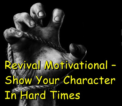 Revival Motivational – Show Your Character In Hard Times